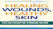 Ebook Healing Wounds, Healthy Skin: A Practical Guide for Patients with Chronic Wounds (Yale