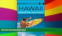Ebook deals  Pauline Frommer s Hawaii: Spend Less, See More (Pauline Frommer Guides)  Buy Now