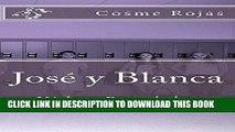 Read Now Jose y Blanca, Vidas Paralelas: Vidas Paralelas (Spanish Edition) PDF Online