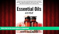 Best books  Essential Oils Guide: Essential Oils For Weight Loss, Stress Relief, Aromatherapy,