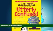 Read Algebra for the Utterly Confused (Utterly Confused Series) FreeOnline