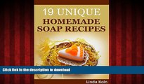 Buy books  Soap Making: 19 Unique Homemade Soap Recipes (DIY Soap Making, Soap Crafting) (Soap