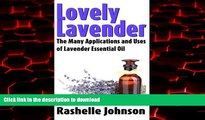 Best book  Lovely Lavender: The Many Applications and Uses of Lavender Essential Oil (Essential
