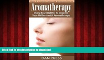 Best book  Aromatherapy: Using Essential Oils to Improve Your Wellness with Aromatherapy: The