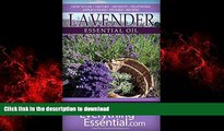 Read books  Lavender Essential Oil: Uses, Studies, Benefits, Applications   Recipes (Wellness
