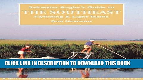 [PDF] Saltwater Angler s Guide to the Southeast: Fly Fishing   Light Tackle (Saltwater Angler s
