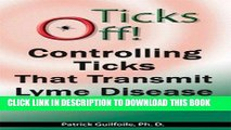 Best Seller Ticks Off! Controlling Ticks That Transmit Lyme Disease on Your Property Free Read