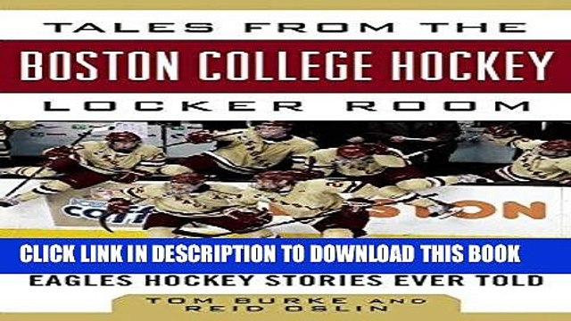 [PDF] Tales from the Boston College Hockey Locker Room: A Collection of the Greatest Eagles Hockey