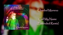 Charbel Moreno - Call My Name (Extended Remix)