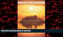 Buy book  The Calm Center: Reflections and Meditations for Spiritual Awakening (An Eckhart Tolle