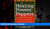 Buy book  The Healing Powers of Peppers: With Chile Pepper Recipes and Folk Remedies for Better