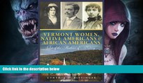 FREE DOWNLOAD  Vermont Women, Native Americans   African Americans: Out of the Shadows of History