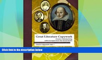 Big Sales  Great Literature Copywork: Practice Cursive Handwriting with Excerpts from the Great