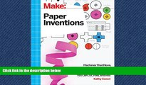 READ book  Make: Paper Inventions: Machines that Move, Drawings that Light Up, and Wearables and