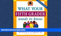 READ book  What Your Fifth Grader Needs to Know: Fundamentals of a Good Fifth-Grade Education