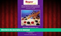 Buy books  Buyer Be Wise! The Consumer s Guide to Buying Quality Nutritional Supplements online