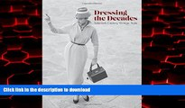 Best book  Dressing the Decades: Twentieth-Century Vintage Style online for ipad