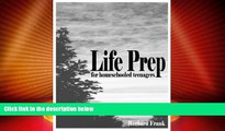 Buy NOW  Life Prep for Homeschooled Teenagers: A Parent-Friendly Curriculum for Teaching Teens to