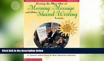 Buy NOW  Getting the Most Out of Morning Message and Other Shared Writing Lessons (Grades K-2)