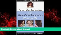 liberty book  Don t Go Shopping for Hair-Care Products Without Me: Over 4,000 Products Reviewed,