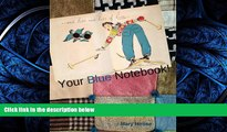 READ book  Your Blue Notebook!: journal, notebook, diary, planner (Your Notebook!) (Volume 2)
