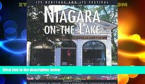 Must Have PDF  Niagara-on-the-Lake: Its Heritage and Its Festival (Lorimer Illustrated History)