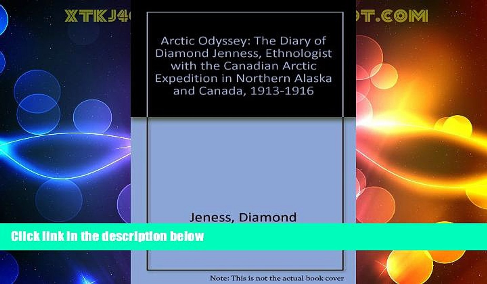 Big Deals  Arctic Odyssey: The Diary of Diamond Jenness, 1913-1916  Full Read Best Seller
