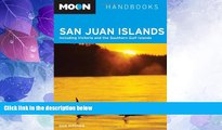 Big Deals  Moon San Juan Islands: Including Victoria and the Southern Gulf Islands (Moon