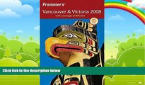 Books to Read  Frommer s Vancouver   Victoria 2008: with coverage of Whistler (Frommer s Complete