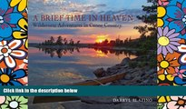 Must Have  A Brief Time in Heaven: Wilderness Adventures in Canoe Country  READ Ebook Full Ebook