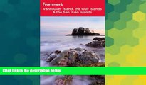 Must Have  Frommer s Vancouver Island, the Gulf Islands and San Juan Islands (Frommer s Complete