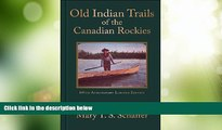 Big Deals  Old Indian Trails of the Canadian Rockies: 100th Anniversary Limited Edition (Mountain