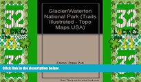 Big Deals  Trails Illustrated Glacier, Waterton Lakes National Parks: Montana, Usa/Alberta, Canada