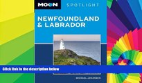 Must Have  Moon Spotlight Newfoundland and Labrador (Moon Spotlight Newfoundland   Labrador)  READ