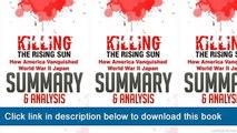 ~-~-~-oo~~ eBook Killing The Rising Sun: How America Vanquished World War II Japan | Summary & Analysis