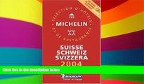 READ FULL  Michelin Red Guide 2004 Suisse/Schweiz/Svizzera (Michelin Red Guide: Suisse, Schweiz,
