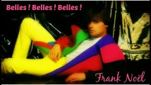 Frank Noël - Belles ! Belles ! Belles !
