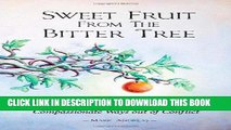 Best Seller Sweet Fruit from the Bitter Tree: 61 Stories of Creative   Compassionate Ways out of