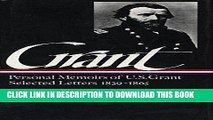 Ebook Ulysses S. Grant : Memoirs and Selected Letters : Personal Memoirs of U.S. Grant / Selected