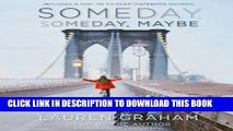 Best Seller Someday, Someday, Maybe: A Novel Free Download