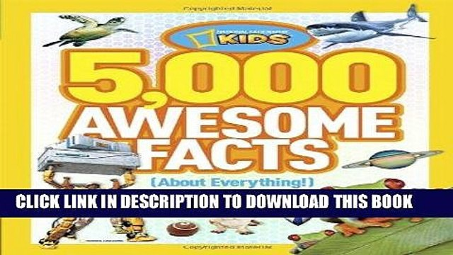Ebook 5,000 Awesome Facts (About Everything!) (National Geographic Kids) Free Read