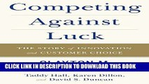 Ebook Competing Against Luck: The Story of Innovation and Customer Choice Free Read