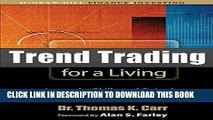 Ebook Trend Trading for a Living: Learn the Skills and Gain the Confidence to Trade for a Living