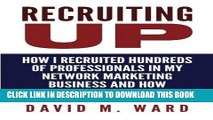 Ebook Recruiting Up: How I Recruited Hundreds of Professionals in my Network Marketing Business