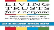 Best Seller Living Trusts for Everyone: Why a Will is Not the Way to Avoid Probate, Protect Heirs,