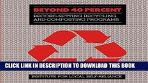 Ebook Beyond 40%: Record-Setting Recycling And Composting Programs Free Read