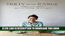 Best Seller Molly on the Range: Recipes and Stories from An Unlikely Life on a Farm Free Download