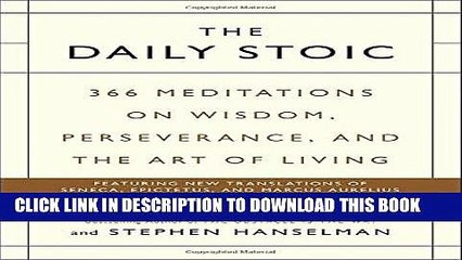 Ebook The Daily Stoic: 366 Meditations on Wisdom, Perseverance, and the Art of Living Free Download