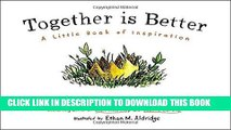 Best Seller Together Is Better: A Little Book of Inspiration Free Read