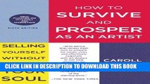 Best Seller How to Survive and Prosper as an Artist: Selling Yourself Without Selling Your Soul